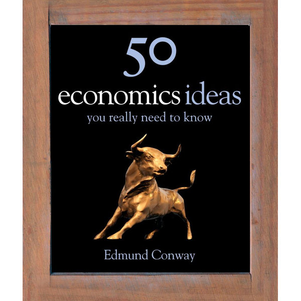 50 Economics Ideas You Really Need to Know - Edmund Conway   2020-eala-conference.org