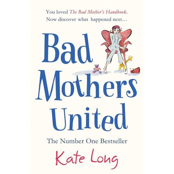 Bad Mothers United - Kate Long   Karta-nauczyciela.org