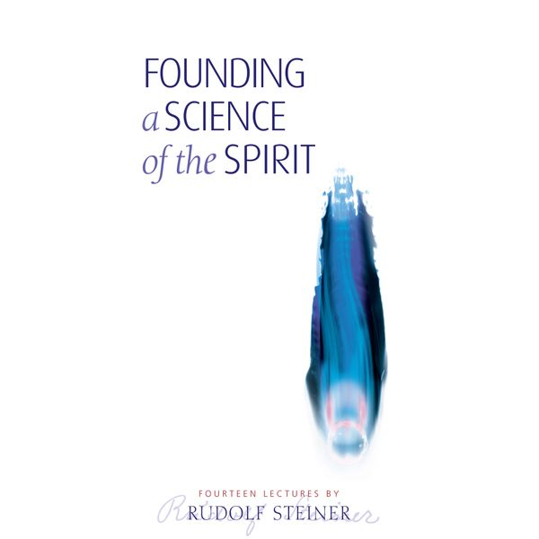 Founding a Science of the Spirit - Rudolf Steiner, Matthew Barton (Translator) | 2020-eala-conference.org