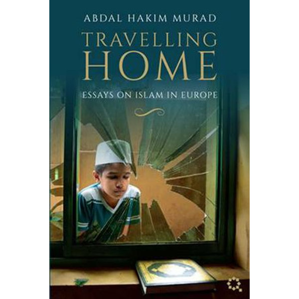 Travelling Home - Abdal Hakim Murad | 2020-eala-conference.org