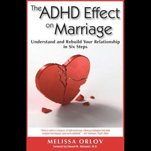 The ADHD Effect on Marriage - Melissa Orlov | Karta-nauczyciela.org