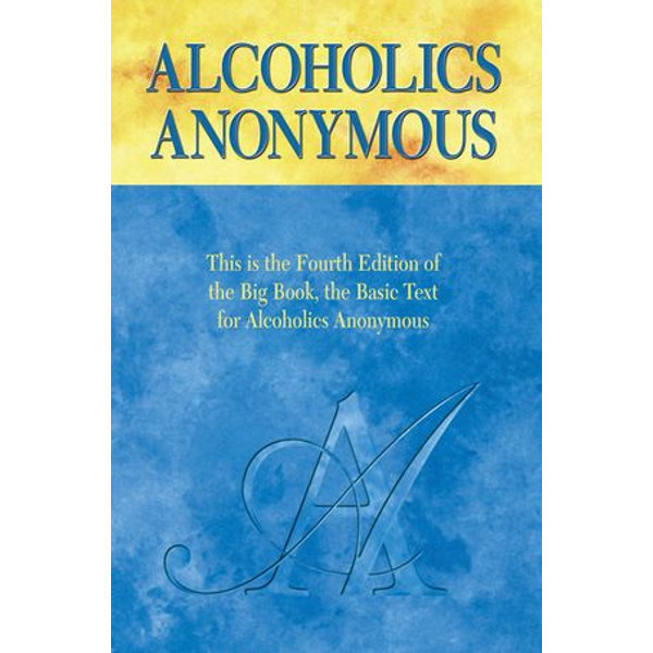 Alcoholics Anonymous, Fourth Edition - Anonymous   Karta-nauczyciela.org