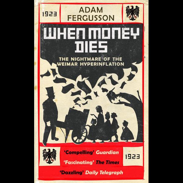 When Money Dies - Adam Fergusson | 2020-eala-conference.org