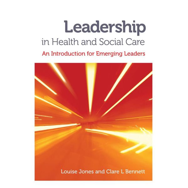 Leadership in Health and Social Care - Louise Jones, Clare L. Bennett   Karta-nauczyciela.org