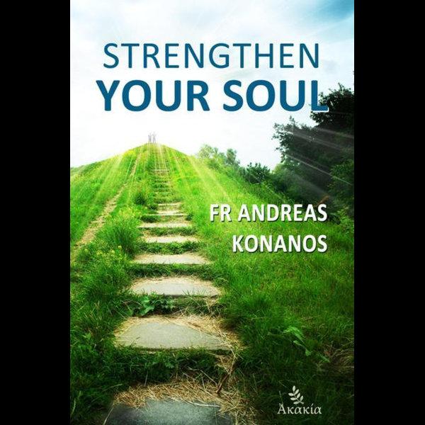 Strengthen your Soul - Fr Andreas Konanos | 2020-eala-conference.org