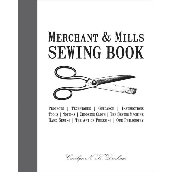 Merchant & Mills Sewing Book - Carolyn Denham, Roderick Field   2020-eala-conference.org