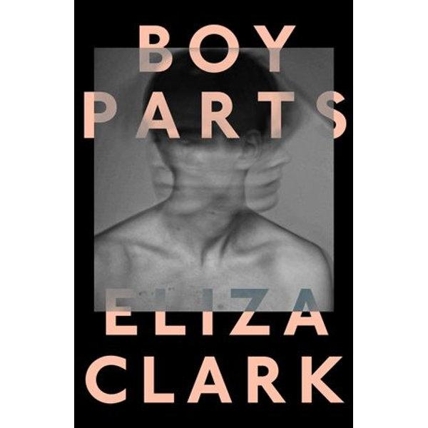 Boy Parts - Eliza Clark   2020-eala-conference.org