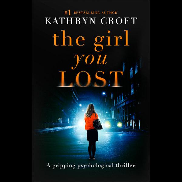 The Girl You Lost - Kathryn Croft | Karta-nauczyciela.org