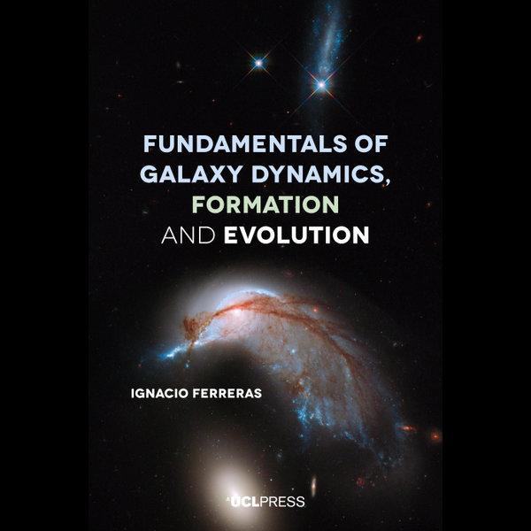 Fundamentals of Galaxy Dynamics, Formation and Evolution - Ignacio Ferreras   Karta-nauczyciela.org