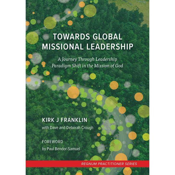 Towards Global Missional Leadership - Kirk Franklin | 2020-eala-conference.org
