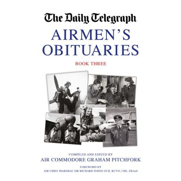 The Daily Telegraph Airmen's Obituaries Book Three - Graham Pitchfork (Editor), Sir Richard Johns (Foreword by) | 2020-eala-conference.org