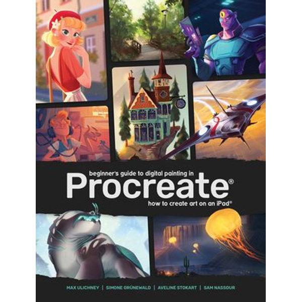 Beginner's Guide to Digital Painting in Procreate - 3dtotal Publishing (Editor)   Karta-nauczyciela.org