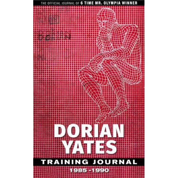 Dorian Yates Training Journal - Dorian Yates | 2020-eala-conference.org