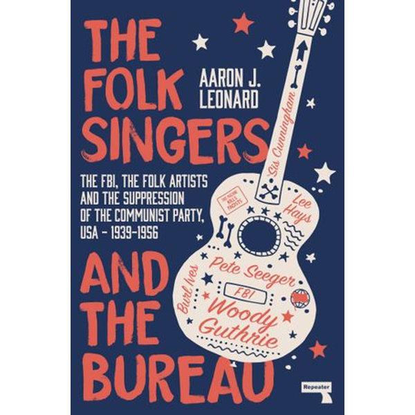 The Folk Singers and the Bureau - Aaron Leonard | 2020-eala-conference.org
