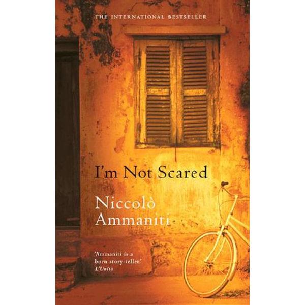 I'm Not Scared - Niccolo Ammaniti, Jonathan Hunt (Translator)   2020-eala-conference.org