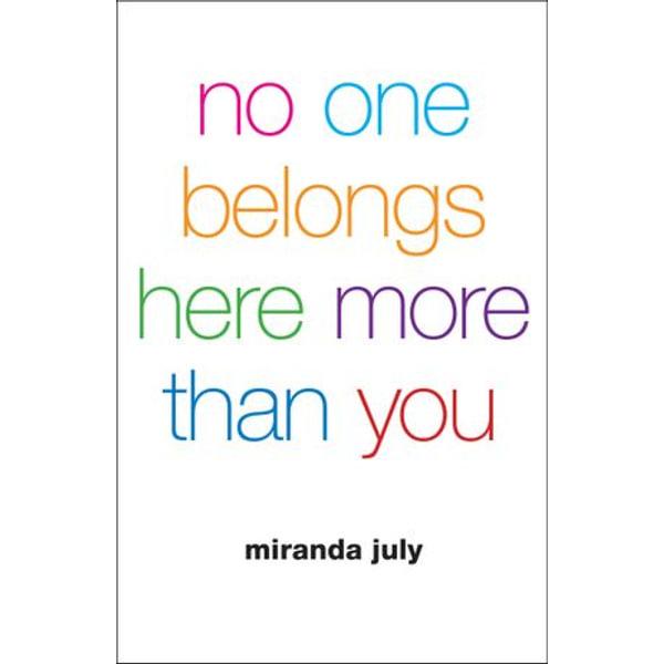 No One Belongs Here More Than You - Miranda July | Karta-nauczyciela.org