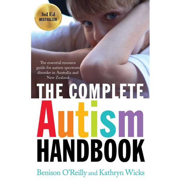The Complete Autism Handbook - Benison O'Reilly, Kathryn Wicks | Karta-nauczyciela.org