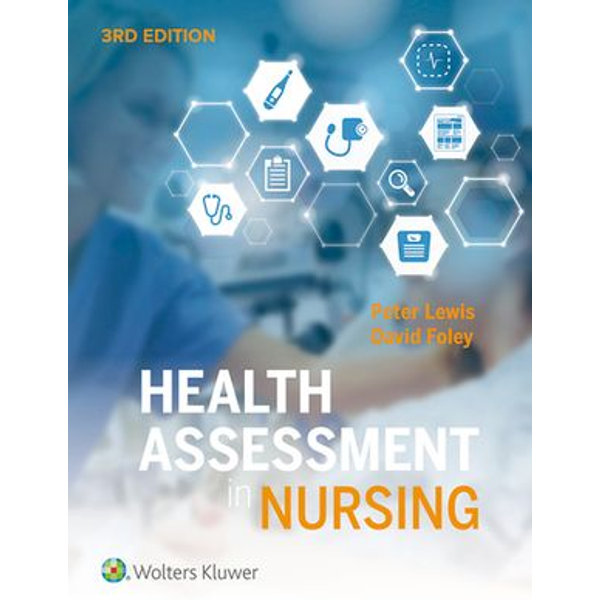 Health Assessment in Nursing Australia and New Zealand Edition - Peter J. Lewis, David Foley | 2020-eala-conference.org