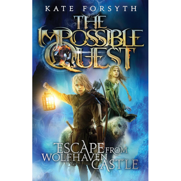 Escape from Wolfhaven Castle - Kate Forsyth | 2020-eala-conference.org