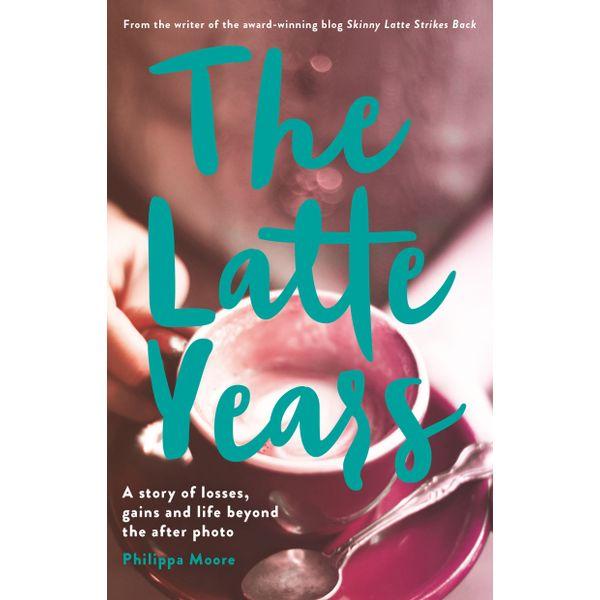 The Latte Years - Philippa Moore | Karta-nauczyciela.org