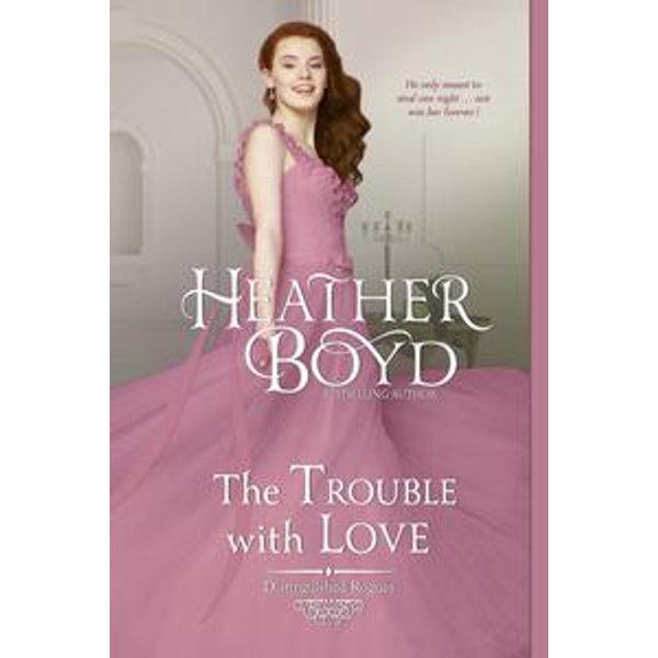 The Trouble with Love - Heather Boyd | Karta-nauczyciela.org