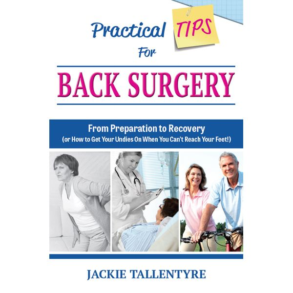 Practical Tips For Back Surgery - Jackie Tallentyre | 2020-eala-conference.org