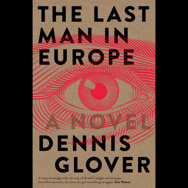 The Last Man in Europe - Dennis Glover | 2020-eala-conference.org