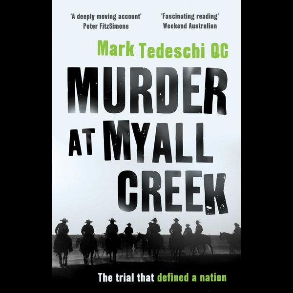 Murder at Myall Creek - Mark Tedeschi | 2020-eala-conference.org