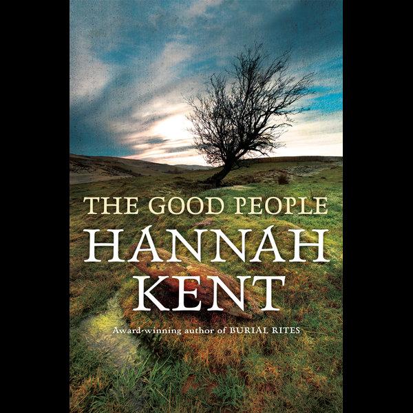 The Good People - Hannah Kent   2020-eala-conference.org