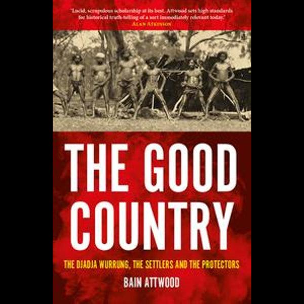 The Good Country - Bain Attwood | Karta-nauczyciela.org