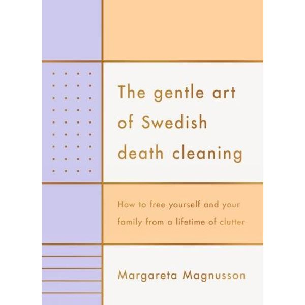 The Gentle Art of Swedish Death Cleaning - Margareta Magnusson   Karta-nauczyciela.org