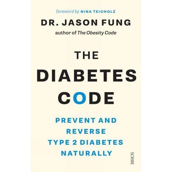 The Diabetes Code - Dr Jason Fung, Nina Teicholz (Foreword by) | Karta-nauczyciela.org
