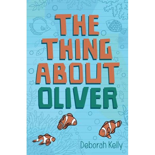The Thing About Oliver - Deborah Kelly | Karta-nauczyciela.org