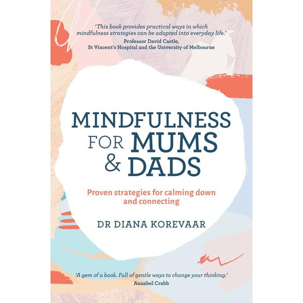 Mindfulness for Mums and Dads - Diana Korevaar | 2020-eala-conference.org