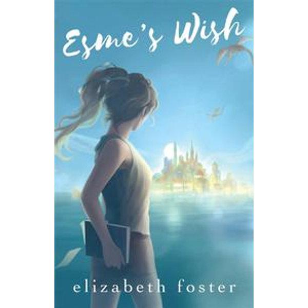 Esme's Wish - Elizabeth Foster   2020-eala-conference.org