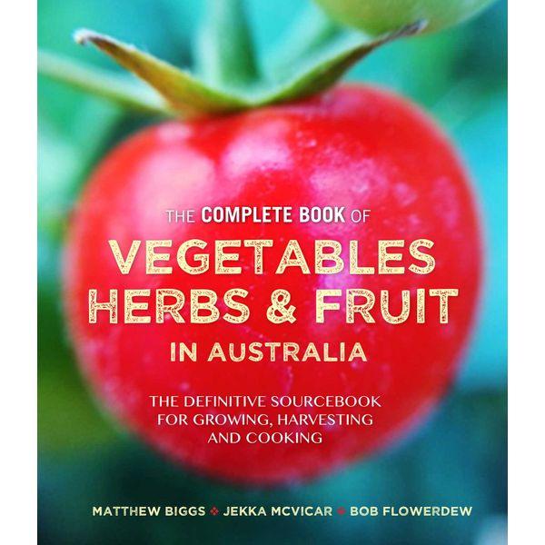 Complete Book of Vegetables, Herbs and Fruit in Australia - Bob Flowerdew, Matthew Biggs, Jekka McVicar   2020-eala-conference.org