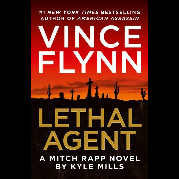 Lethal Agent - Vince Flynn, Kyle Mills   2020-eala-conference.org