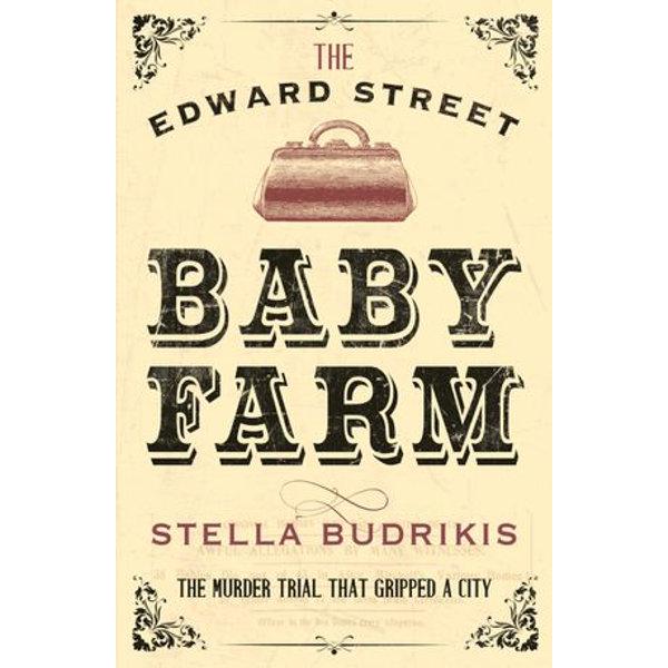 The Edward Street Baby Farm - Stella Budrikis   2020-eala-conference.org