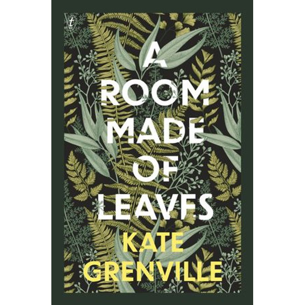 A Room Made of Leaves - Kate Grenville | 2020-eala-conference.org