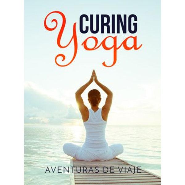 Curing Yoga - Aventuras De Viaje | Karta-nauczyciela.org