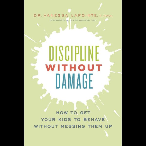 Discipline Without Damage - Vanessa Lapointe, Dr. Laura Markham (Foreword by)   Karta-nauczyciela.org