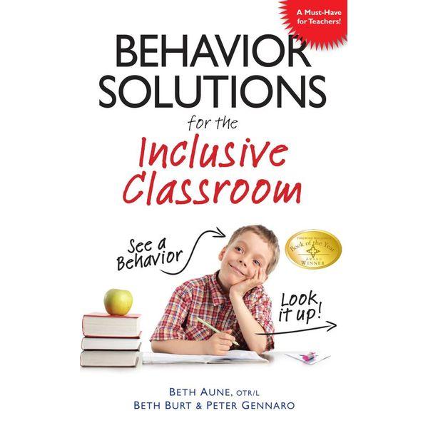 Behavior Solutions for the Inclusive Classroom - Beth Aune | Karta-nauczyciela.org