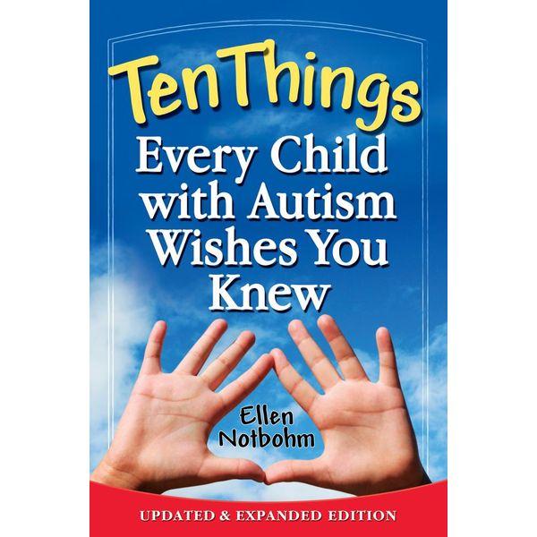 Ten Things Every Child with Autism Wishes You Knew - Ellen Notbohm   Karta-nauczyciela.org