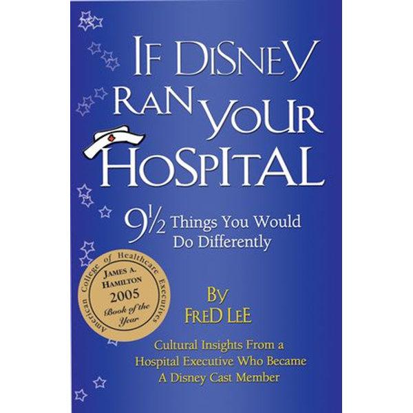 If Disney Ran Your Hospital - Fred Lee   Karta-nauczyciela.org
