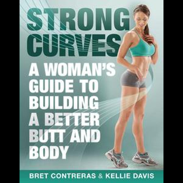 Strong Curves - Bret Contreras, Kellie Davis | Karta-nauczyciela.org