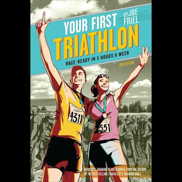 Your First Triathlon, 2nd Ed. - Joe Friel   2020-eala-conference.org