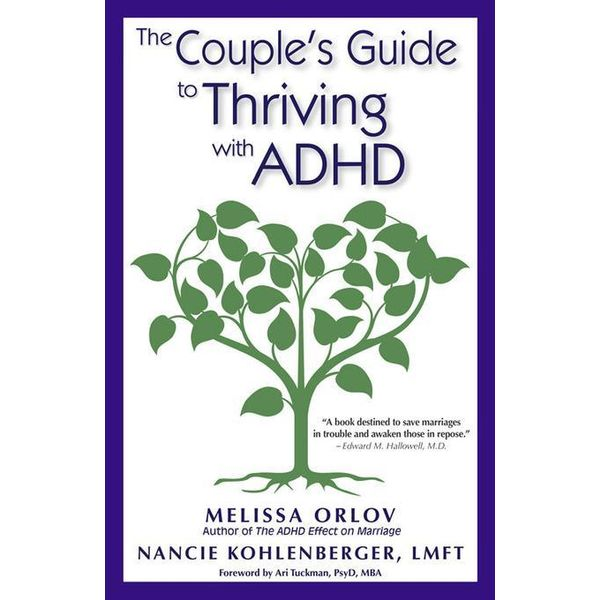 The Couple's Guide to Thriving with ADHD - Melissa Orlov | 2020-eala-conference.org