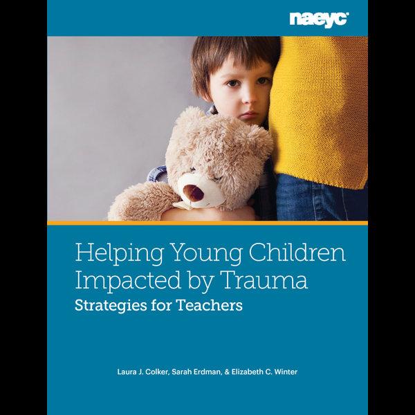 Trauma and Young Children - Laura J. Colker, Sarah Erdman, Elizabeth C. Winter | 2020-eala-conference.org