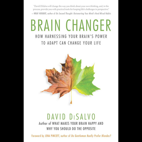 Brain Changer - David DiSalvo, Jena Pincott (Foreword by) | 2020-eala-conference.org