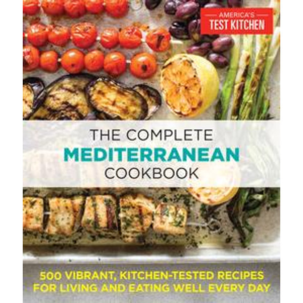 The Complete Mediterranean Cookbook - America's Test Kitchen (Editor) | 2020-eala-conference.org